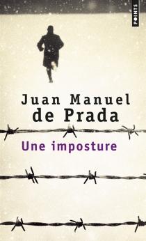 Une imposture - Juan Manuel dePrada