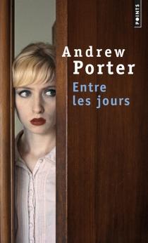 Entre les jours - AndrewPorter