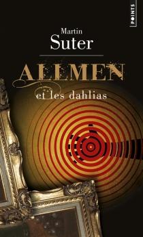 Allmen et les dahlias - MartinSuter