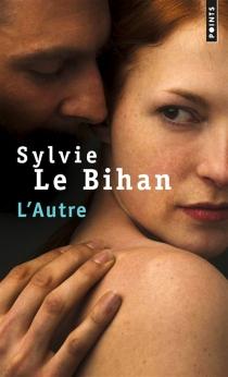 L'autre - SylvieLe Bihan