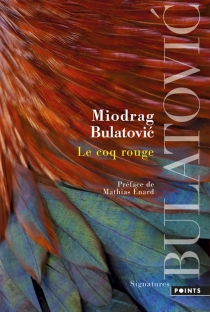 Le coq rouge - Miodrag Bulatovic