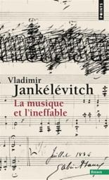 La musique et l'ineffable - VladimirJankélévitch