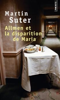 Allmen et la disparition de Maria - MartinSuter