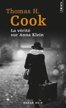 La vérité sur Anna Klein - Thomas H.Cook