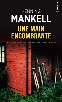 Une main encombrante - Henning Mankell