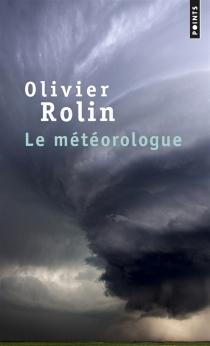 Le météorologue - OlivierRolin