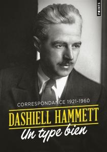 Un type bien : correspondance 1921-1960 - DashiellHammett