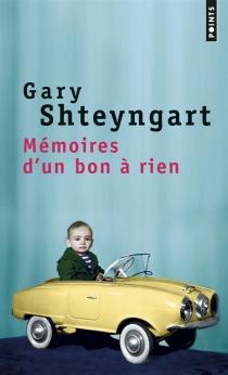 Mémoires d'un bon à rien - GaryShteyngart