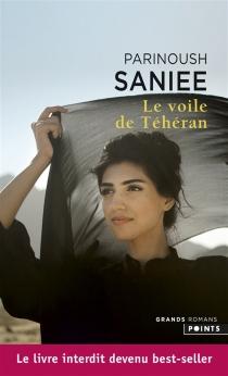 Le voile de Téhéran - ParinoushSaniee