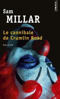 Le cannibale de Crumlin Road - SamMillar