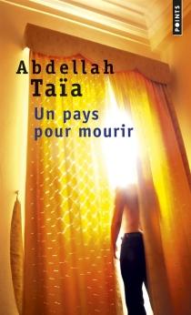 Un pays pour mourir - AbdellahTaïa