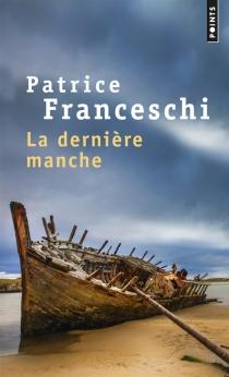 La dernière manche - PatriceFranceschi