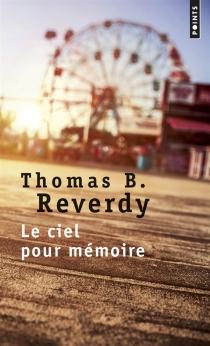Le ciel pour mémoire - Thomas B.Reverdy