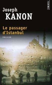 Le passager d'Istanbul - JosephKanon