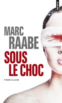 Sous le choc - MarcRaabe