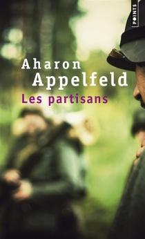 Les partisans - AharonAppelfeld