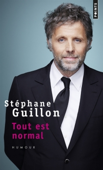 Tout est normal - StéphaneGuillon