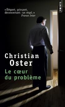 Le coeur du problème - ChristianOster
