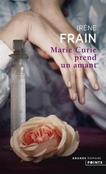 Marie Curie prend un amant - IrèneFrain