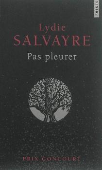 Pas pleurer - LydieSalvayre