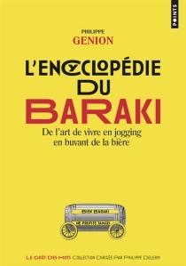 L'encyclopédie du baraki : de l'art de vivre en jogging en buvant de la bière - PhilippeGenion