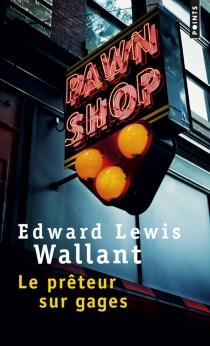 Le prêteur sur gages - Edward LewisWallant