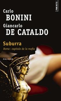Suburra : Rome, capitale de la mafia - CarloBonini