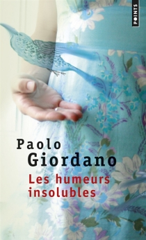Les humeurs insolubles - PaoloGiordano