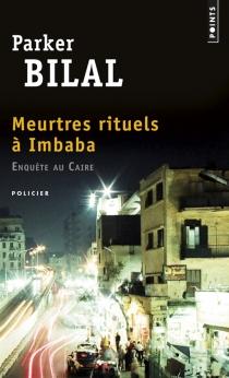 Meurtres rituels à Imbaba : enquête au Caire - ParkerBilal
