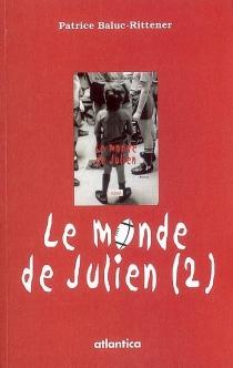 Le monde de Julien - PatriceBaluc-Rittener