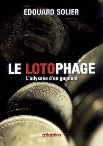 Le lotophage : l'odyssée d'un gagnant - ÉdouardSolier