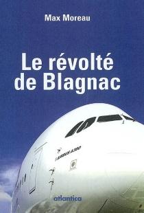 Le révolté de Blagnac - MaxMoreau