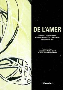 De l'amer : actes de la Journée d'études L'amer dans la littérature : Pau, 26 janvier 2007 - Journée d'études L'amer dans la littérature