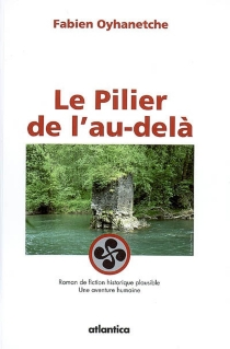 Le pilier de l'au-delà ou Jules César au pays des Sybillates : roman d'aventure-fiction historique plausible - FabienOyhanetche