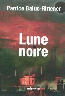 Lune noire - PatriceBaluc-Rittener