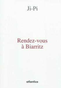 Rendez-vous à Biarritz ou ...Lâchez-moi les basques ! - Ji-Pi