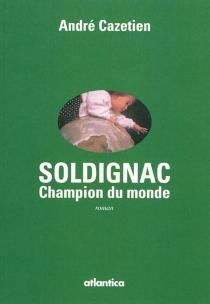 Soldignac : champion du monde - AndréCazetien