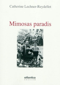 Mimosas paradis - Catherine Lechner-Reydellet