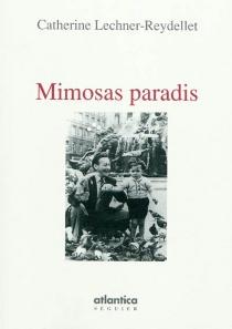 Mimosas paradis - CatherineLechner-Reydellet