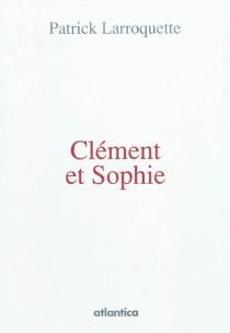 Clément et Sophie - PatrickLarroquette