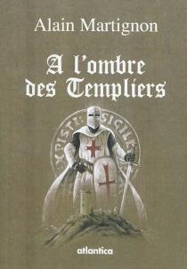 A l'ombre des Templiers - AlainMartignon