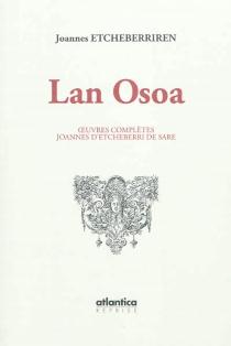 Lan osoa : 1712-1718 : Joannes d'Etcheberri de Sare| Oeuvres complètes : 1712-1718 : Joannes d'Etcheberri de Sare - Juanes d'Etcheberri