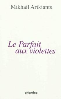 Le parfait aux violettes - MikhaïlArikiants