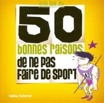 50 bonnes raisons de ne pas faire de sport - SabineDuhamel