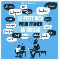 Le petit dico pour frimer au bureau : découvrez le véritable langage des affaires - SabineDuhamel