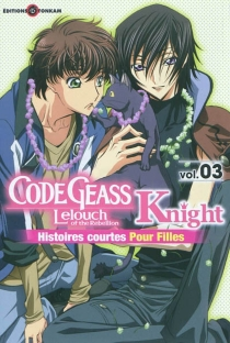 Code Geass : Lelouch of the rebellion| Knight : histoires courtes pour filles -