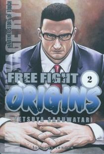 Free fight origins - TetsuyaSaruwatari