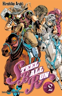Steel ball run : Jojo's bizarre adventure - Hirohiko Araki