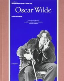 Oscar Wilde : l'impertinent absolu : Petit Palais, Musée de beaux-arts de la ville de Paris -