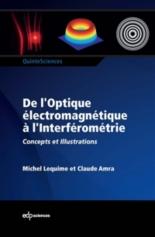 De l'optique électromagnétique à l'interférométrie : concepts et illustrations - ClaudeAmra, MichelLequime